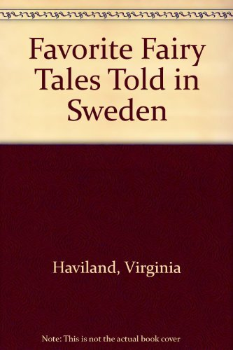 Favorite Fairy Tales Told in Sweden: Virginia Haviland