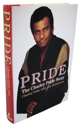 Pride: The Charley Pride Story: Pride, Charley, with Henderson, Jim