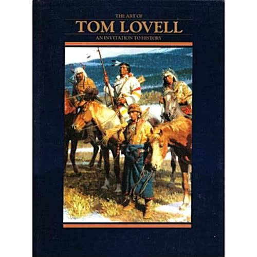 9780688126452: The Art of Tom Lovell: An Invitation to History
