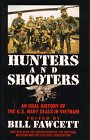 9780688126643: Hunters & Shooters: An Oral History of the U.S. Navy SEALS in Vietnam