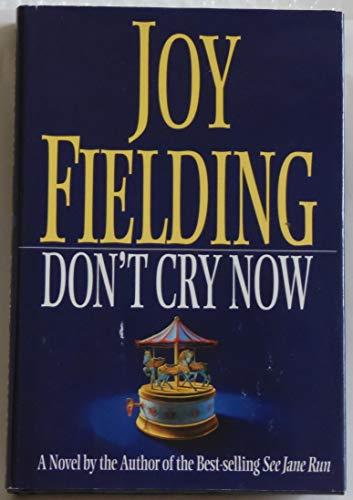 9780688126735: Don't Cry Now: A Novel