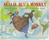 Nellie Bly's Monkey: His Remarkable Story in His Own Words (0688126782) by Joan W. Blos