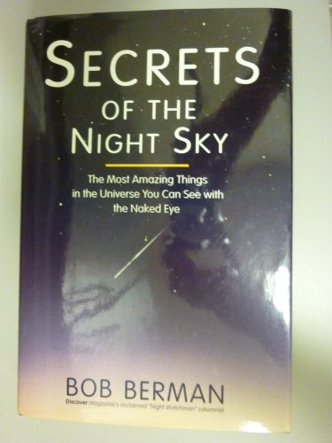 9780688127275: Secrets of the Night Sky: The Most Amazing Things in the Universe You Can See with the Naked Eye