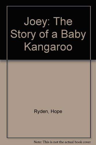 Joey: The Story of a Baby Kangaroo: Ryden, Hope