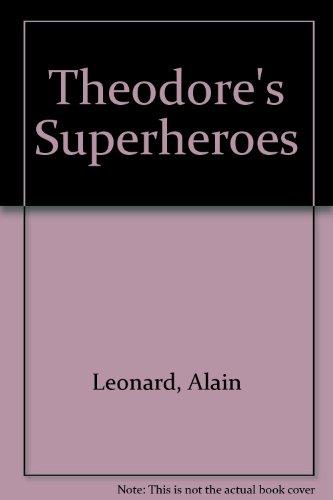 9780688127664: Theodore's Superheroes