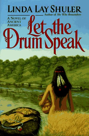 9780688128340: Let the Drum Speak: A Novel of Ancient America