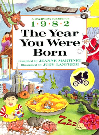 9780688128777: The Year You Were Born, 1982