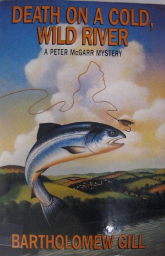 9780688128814: Death on a Cold, Wild River: A Peter McGarr Mystery