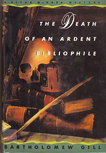 THE DEATH OF AN ARDENT BIBLIOPHILE.: Gill, Bartholomew.