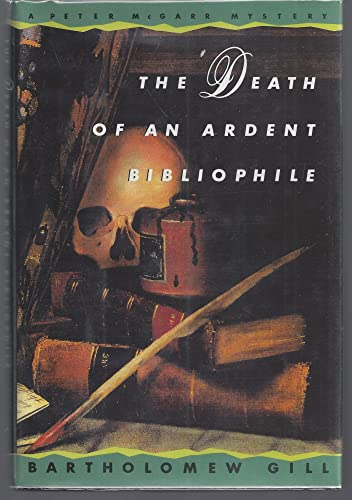 9780688129095: The Death of an Ardent Bibliophile: A Peter McGarr Mystery