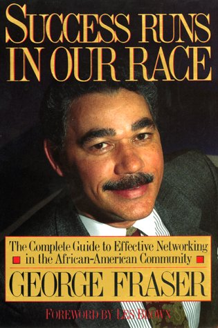 9780688129156: Success Runs in Our Race: The Complete Guide to Effective Networking in the African American Community