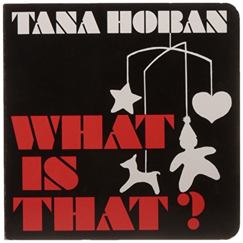 What Is That?: Hoban, Tana