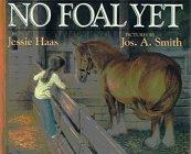 9780688129255: No Foal Yet