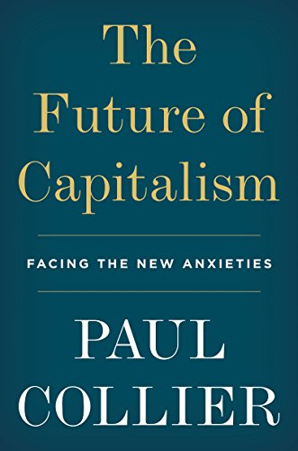 9780688129699: The Future of Capitalism: How Today's Economic Forces Shape Tomorrow's World