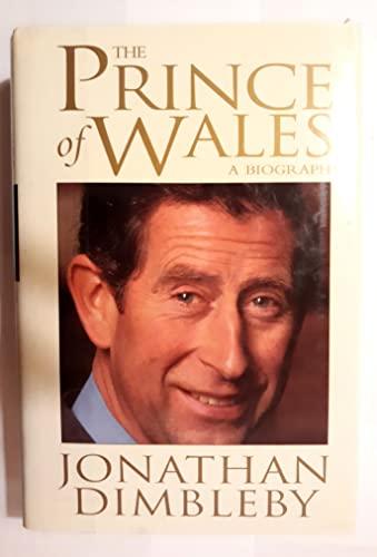 Prince of Wales: A Biography: Dimbleby, Jonathan