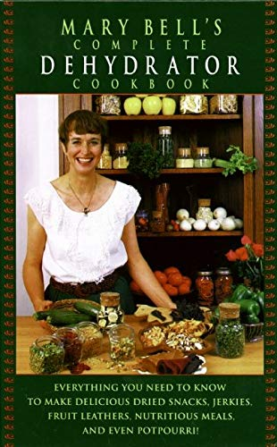 9780688130244: Mary Bell's Complete Dehydrator Cookbook
