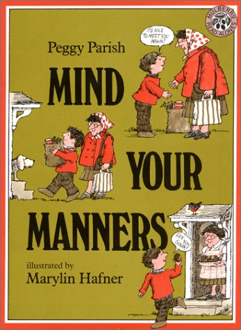 Mind Your Manners (0688131093) by Parish, Peggy