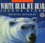 White Bear, Ice Bear (A Just for a Day Book)