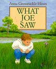 What Joe Saw (0688131239) by Anna Grossnickle Hines