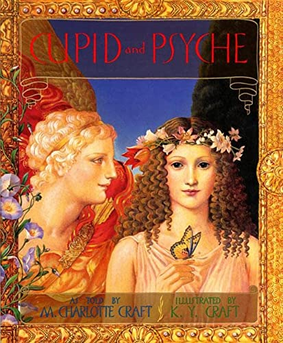 Cupid and Psyche (FIRST EDITION): Craft, M. Charlotte (Illustrated by K. Y. CRAFT)