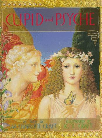 Cupid and Psyche: The Greatest Love Story of All: Craft, Marie, Craft, M. Charlotte