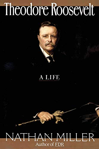 9780688132200: Theodore Roosevelt: A Life