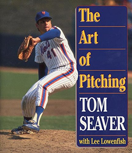 The Art of Pitching: Seaver, Tom