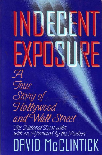 9780688132279: Indecent Exposure: A True Story of Hollywood and Wall Street