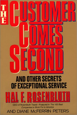 9780688132460: The Customer Comes Second: And Other Secrets of Exceptional Service