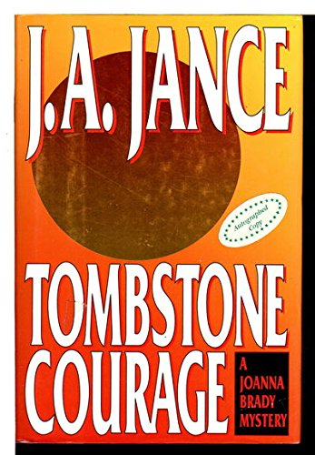 Tombstone Courage (Joanna Brady Mysteries, Book 2): J.A. Jance