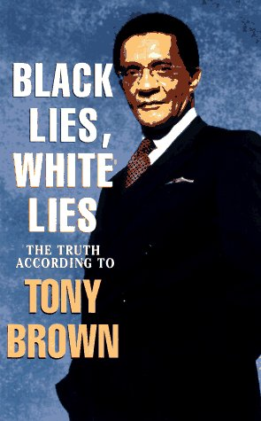 9780688132705: Black Lies, White Lies: The Truth According to Tony Brown