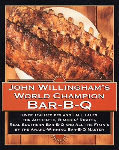 9780688132873: John Willingham's World Champion Bar-B-Q: Over 150 Recipes and Tall Tales for Authentic...