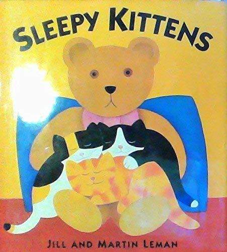 Sleepy Kittens (9780688132880) by Jill Leman