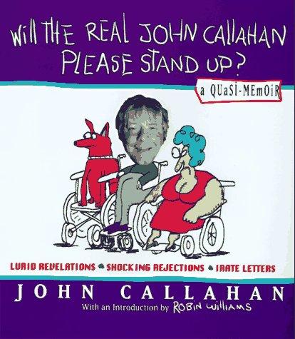 9780688133399: Will the Real John Callahan Please Stand Up?: A Quasi-Memoir