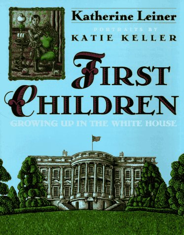 First Children; Growing Up in the White House