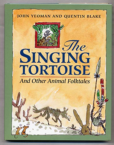 The Singing Tortoise: And Other Animal Folktales: Yeoman, John