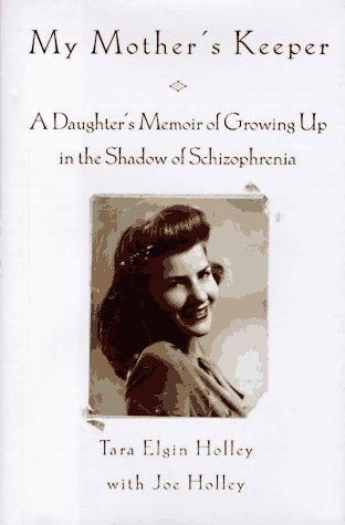 9780688133689: My Mother's Keeper: A Daughter's Memoir Of Growing Up In The Shadow Of Schizophrenia