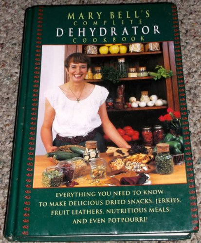 9780688133726: Mary Bell's Complete Dehydrator Cookbook [Hardcover] by Bell, Mary