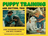 Puppy Training and Critters, Too: Petersen-Fleming, Judy; Fleming, Bill