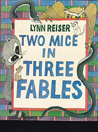 9780688133894: Two Mice in Three Fables
