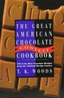 9780688133955: The Great American Chocolate Contest Cookbook: 150 Of the Best Chocolate Recipes from the National Recipe Contest