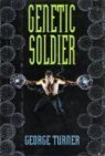 Genetic Soldier: Turner, George