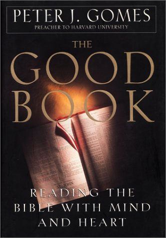 9780688134471: The Good Book: Reading the Bible With Mind and Heart
