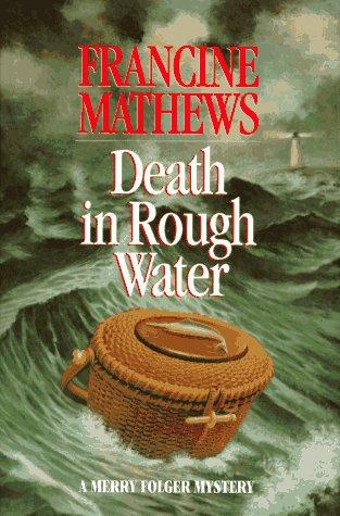Death in Rough Water: Mathews, Francine