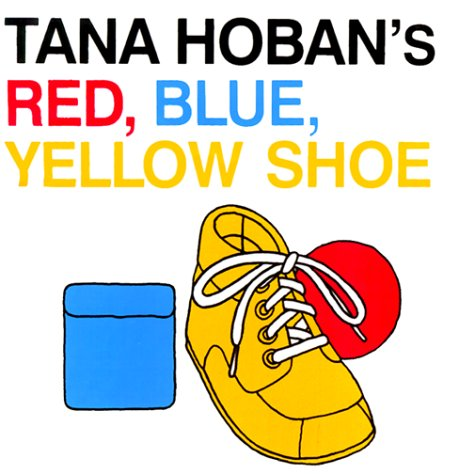 9780688134921: Red, Blue, Yellow Shoe Board Book