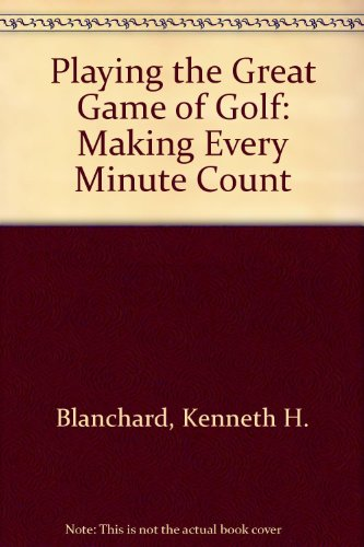 9780688135072: Playing the Great Game of Golf: Making Every Minute Count