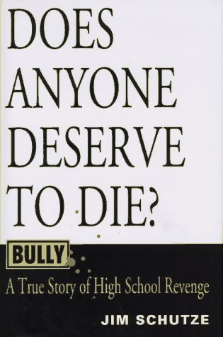 9780688135171: Bully: Does Anyone Deserve to Die? : A True Story of High School Revenge