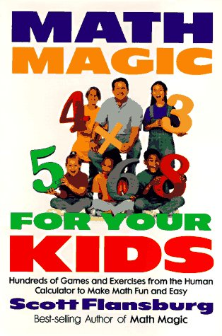 9780688135485: Math Magic for Your Kids: Hundreds of Games and Exercises from the Human Calculator to Make Math Fun and Easy