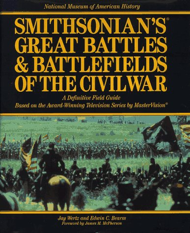 9780688135492: Smithsonian's Great Battles & Battlefields of the Civil War: A Definitive Field Guide Based on the Award-Winning Television Series by Mastervision BATTLES AND BATTLEFIELDS OF THE CIVIL WAR