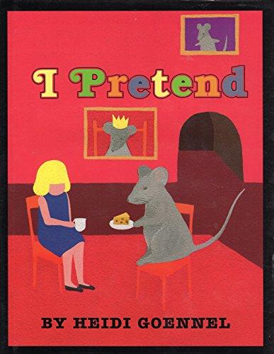I Pretend (9780688135928) by Heidi Goennel